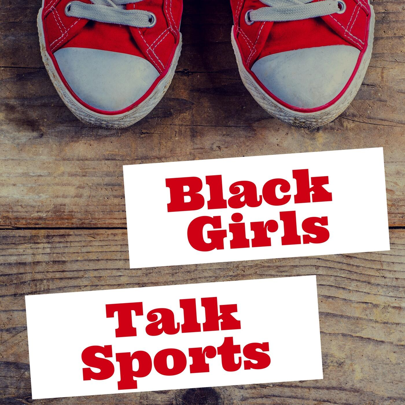 Black Girls Talk Sports