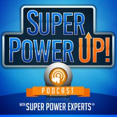 SuperPower Up! | Super Power Kids | Sex, Love and SuperPowers | SuperPowers of the Soul