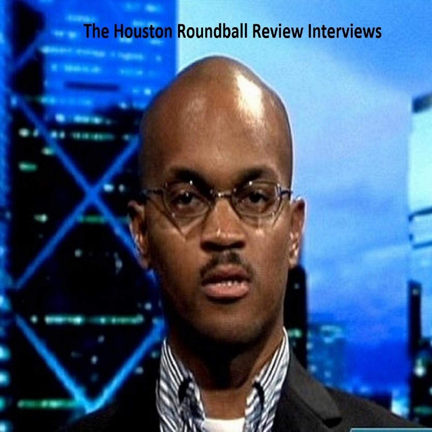 The Houston Roundball Review Interviews
