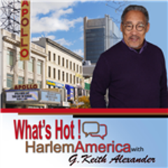 What's Hot! HarlemAmerica with G. Keith Alexander