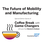 The Future of Mobility and Manufacturing with Game Changers, Presented by SAP