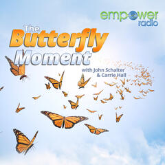 The Eimers Foundation with Robby Eimers - The Butterfly Moment on Empower Radio