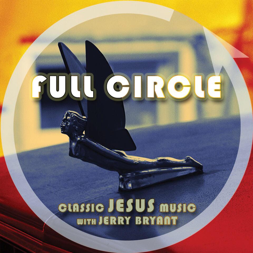 Full Circle | Classic Jesus Music