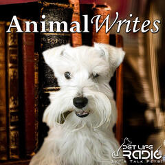 Animal Writes - Animal Writers and Best-selling Authors - Pets & Animals on Pet Life Radio (PetLifeRadio.com)