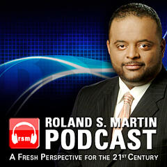 Listen Free to Roland Martin Reports Daily Podcast on