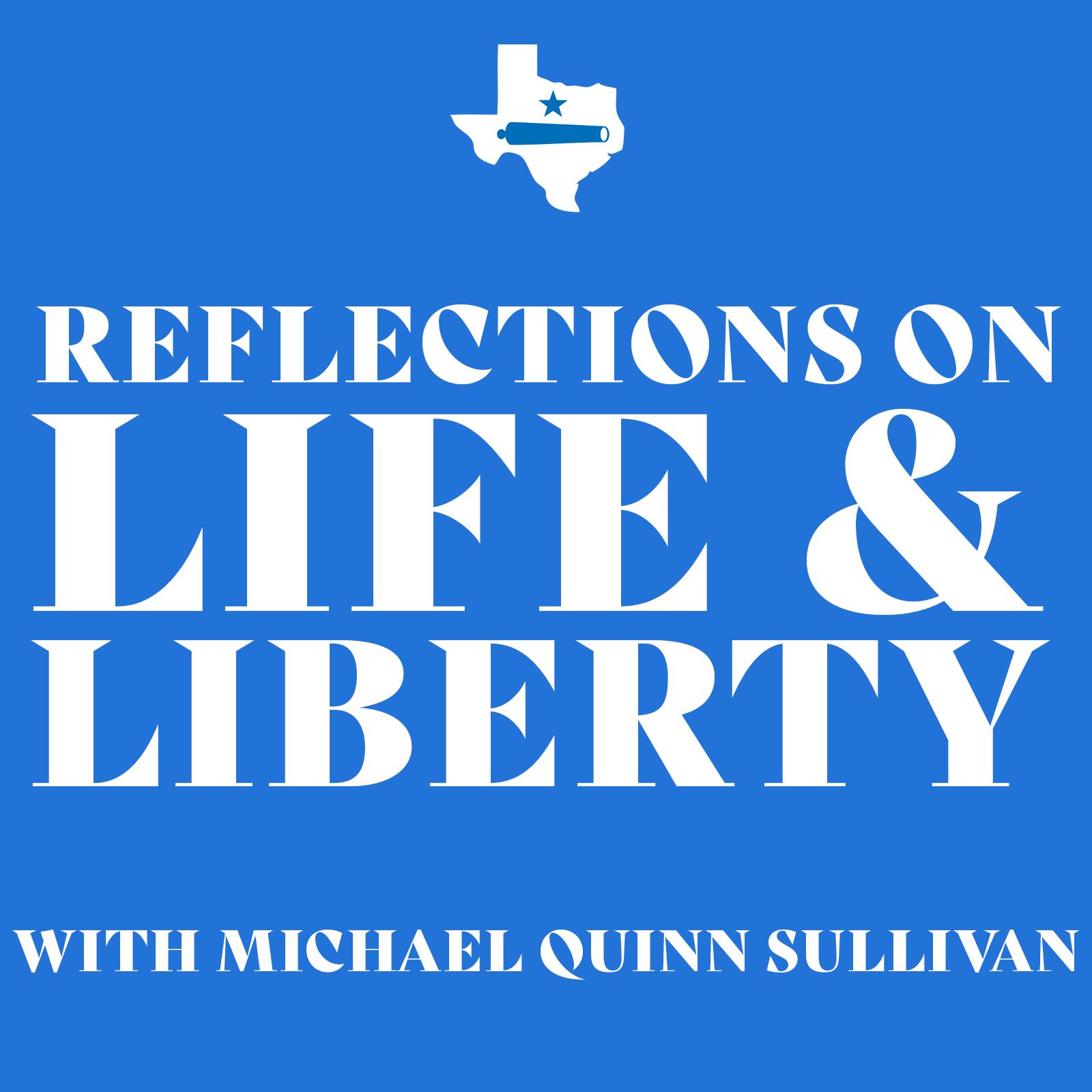 Reflections on Life & Liberty