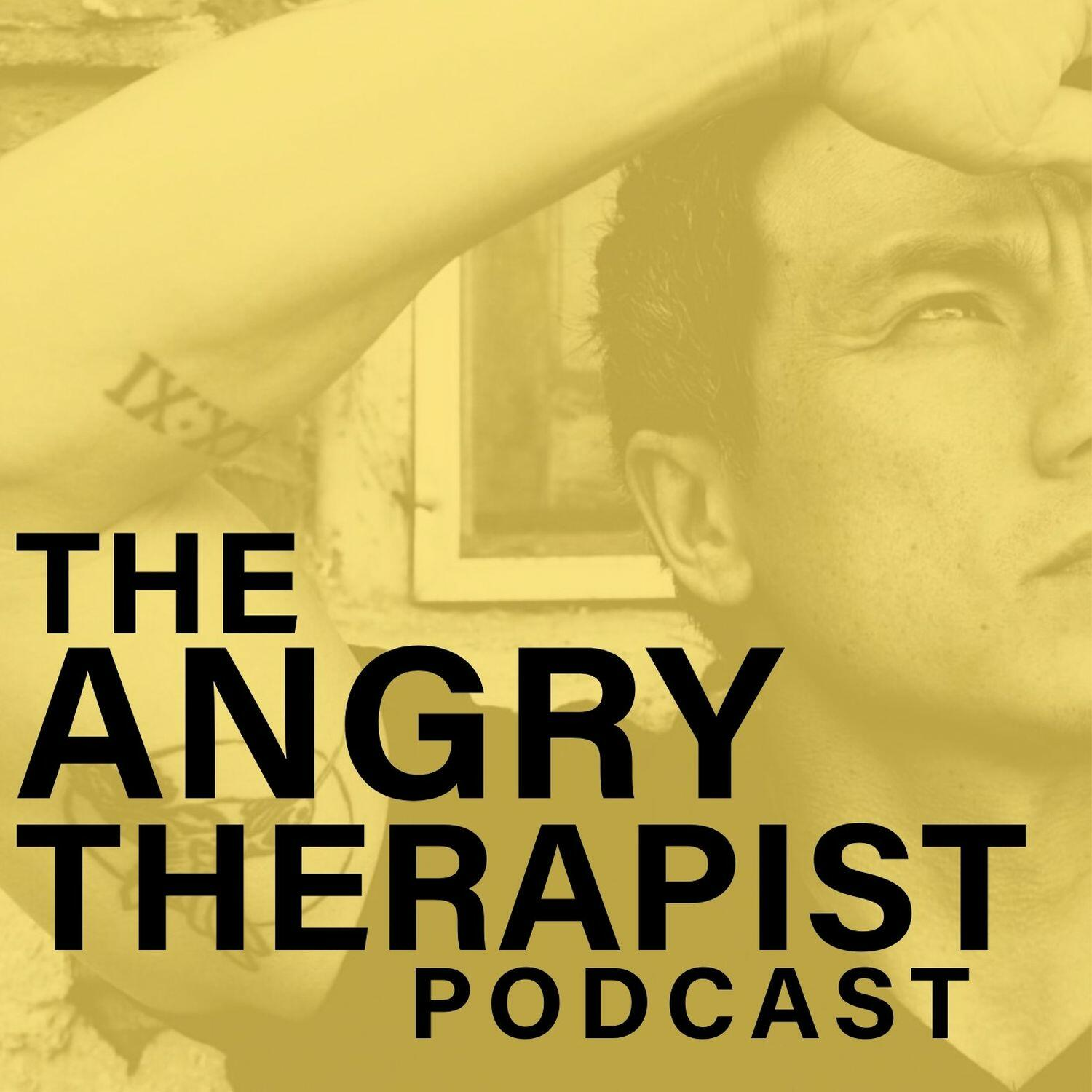 Image result for the angry therapist podcast