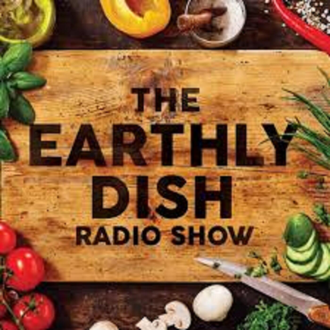 The Earthly Dish Radio Show