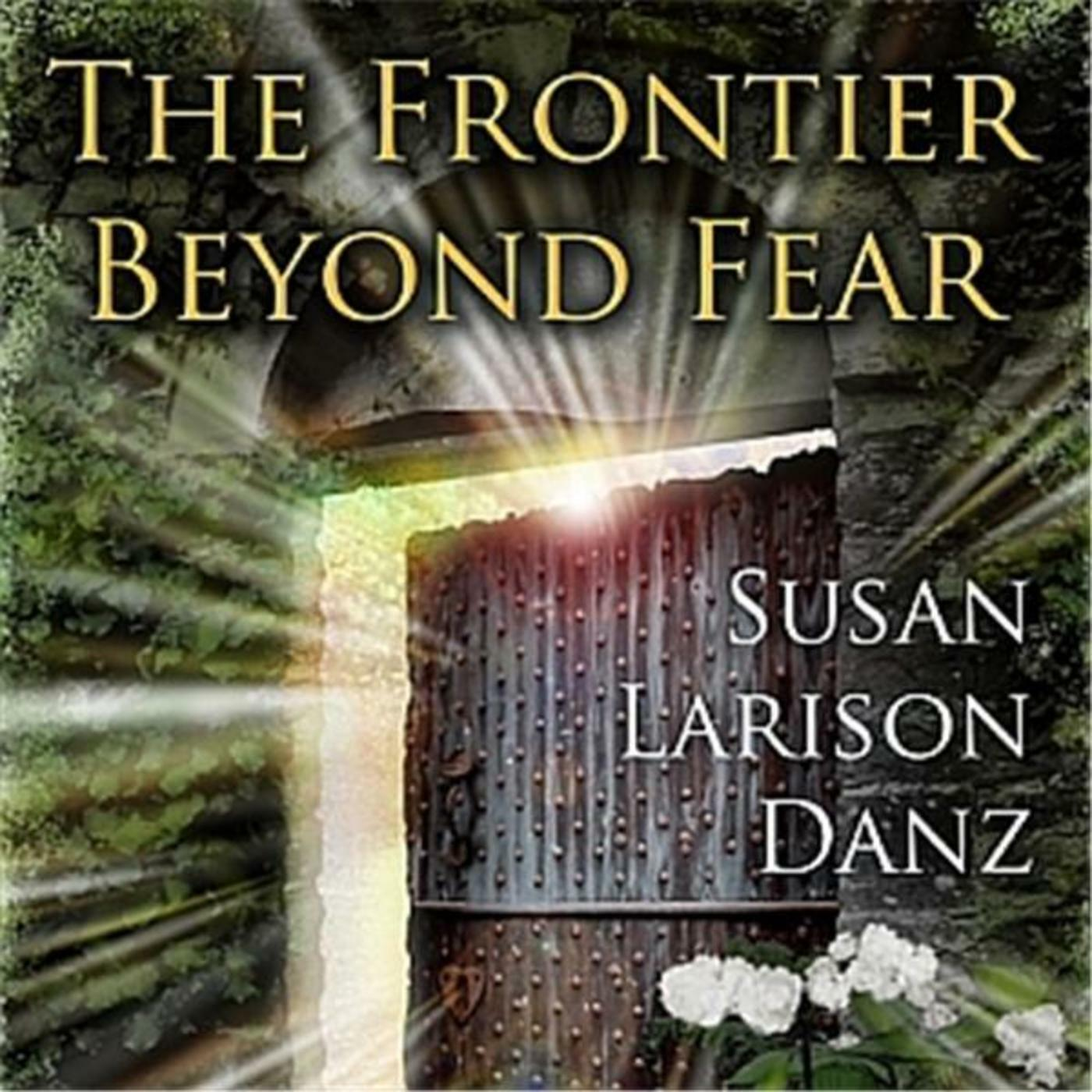 The Frontier Beyond Fear