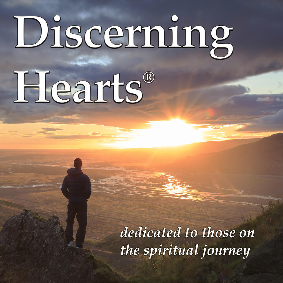Discerning Hearts - Catholic Podcasts