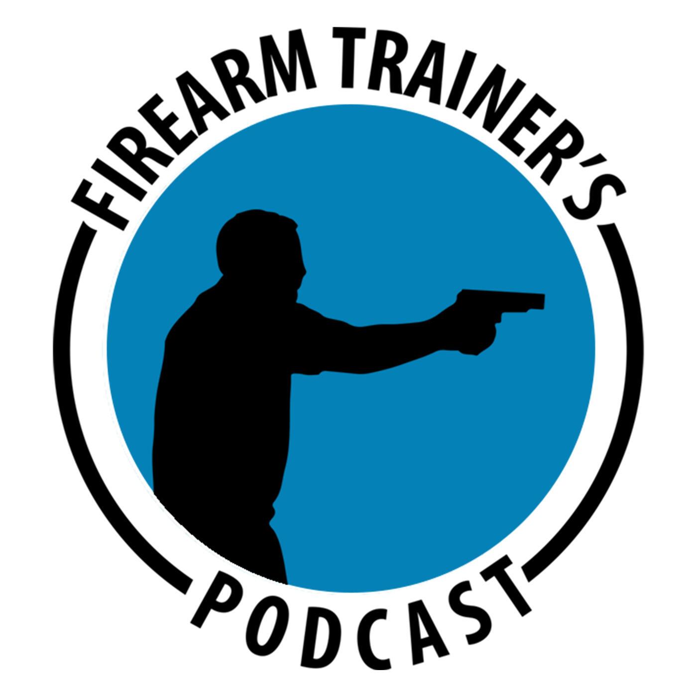 Firearm Trainer's Podcast For American Firearm Instructors