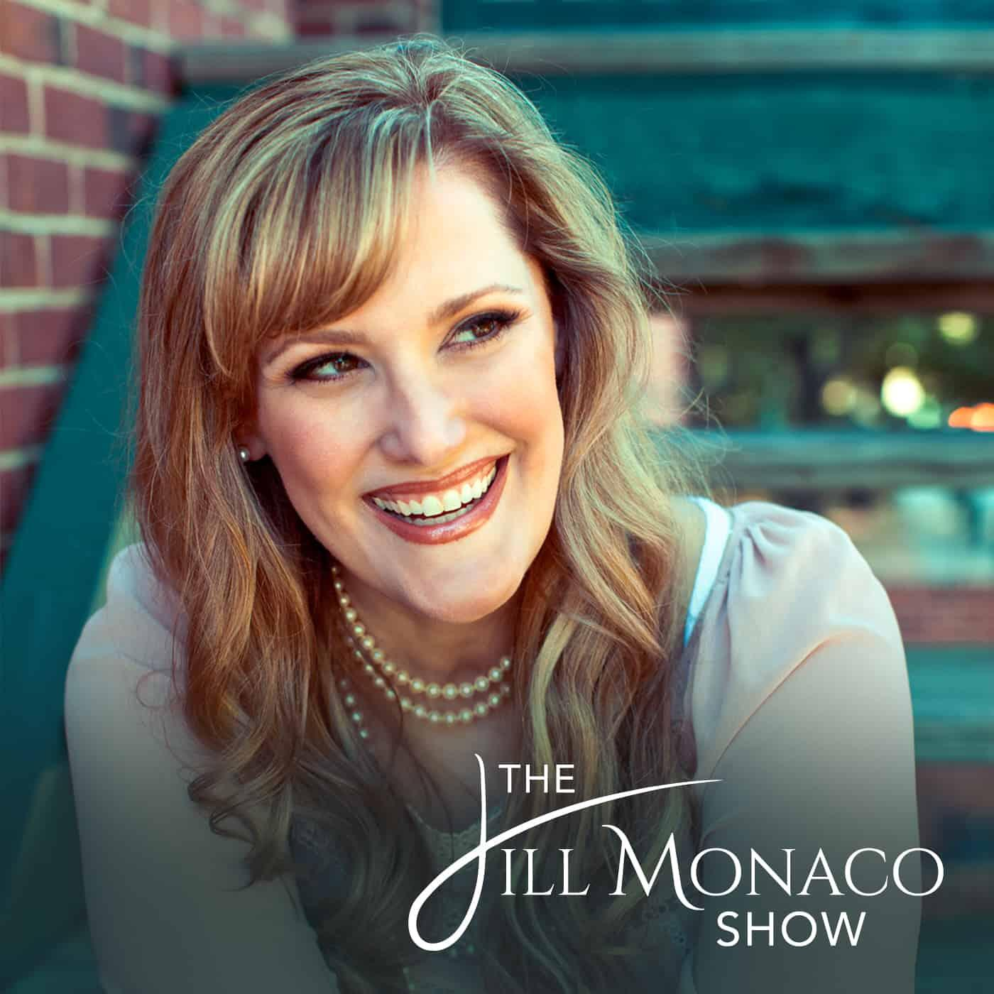 The Jill Monaco Show: Conversations that inspire you to love well