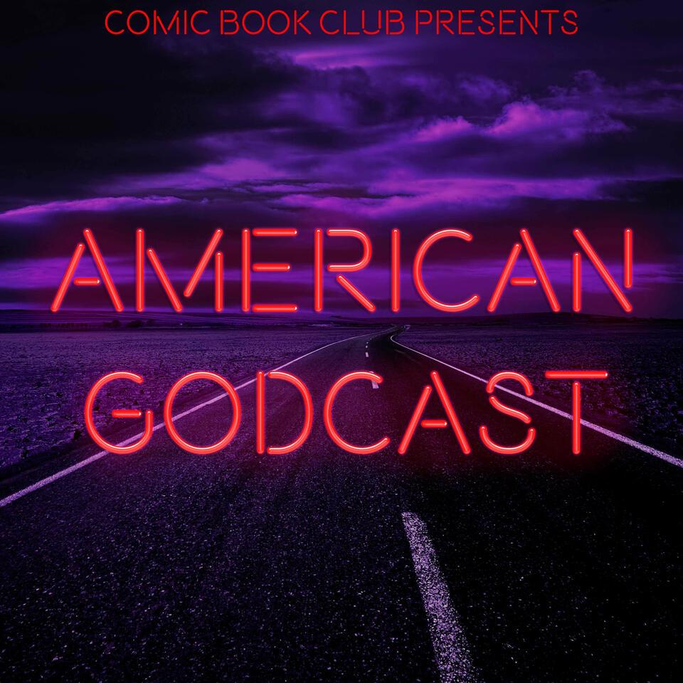 American Godcast: The American Gods Podcast