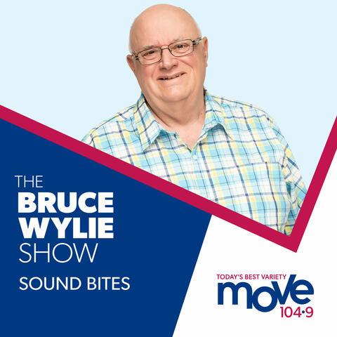 The Bruce Wylie Show - Sound Bites