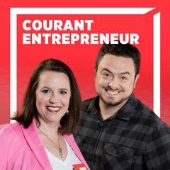 108. La relève - Courant Entrepreneur
