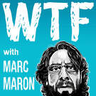 WTF with Marc Maron Podcast . ' - ' . WTF with Marc Maron