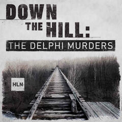 Introducing Down The Hill: The Delphi Murders - Down The Hill: The Delphi Murders