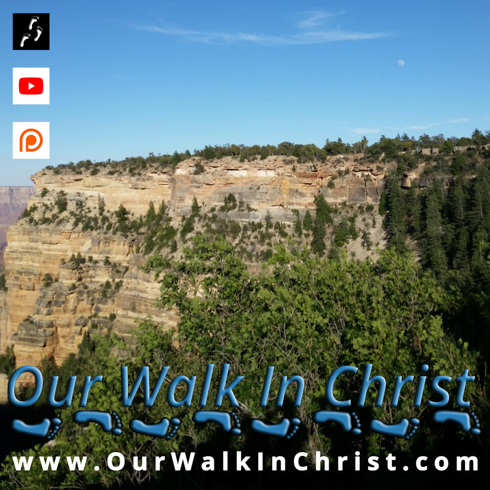 Our Walk in Christ Podcast