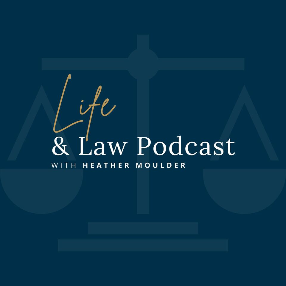 Life & Law Podcast
