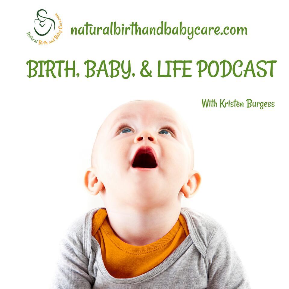 Birth, Baby, and Life