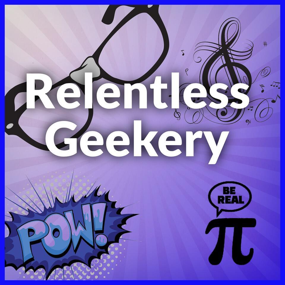 Relentless Geekery