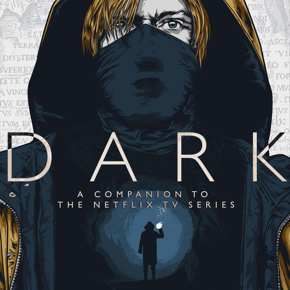 DARK - A Companion To The Netflix TV Series