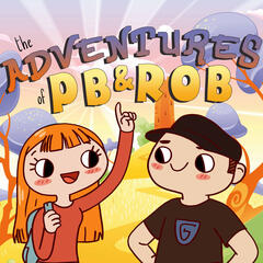 The Adventures of PB and Rob