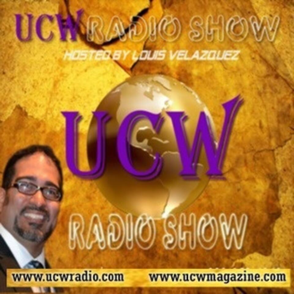 The UCW Radio Show with Louis Velazquez