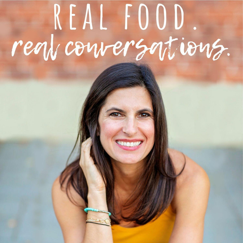 Real Food. Real Conversations.