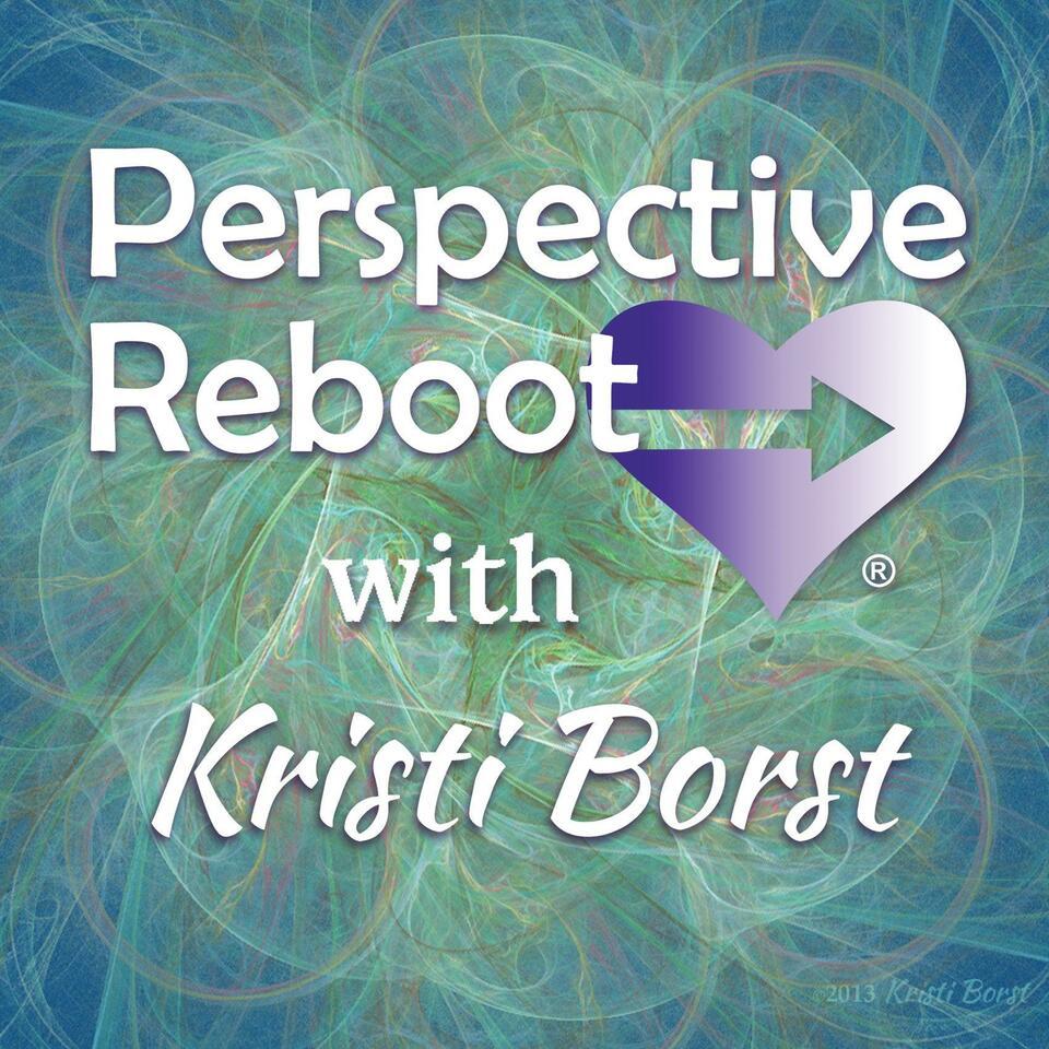 Perspective Reboot® with Kristi Borst