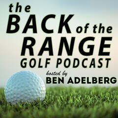 The Back of the Range Golf Podcast