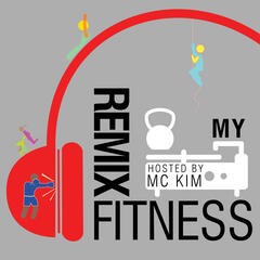 Remix My Fitness Podcast
