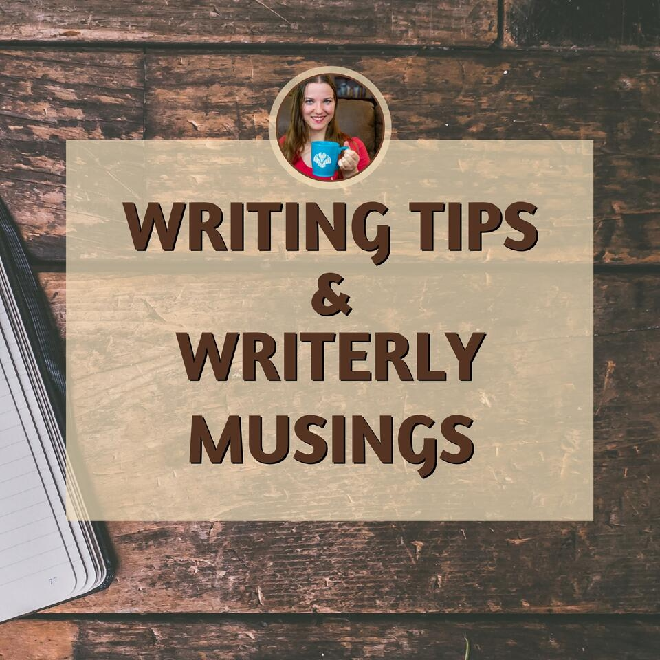 Writing Tips and Writerly Musings