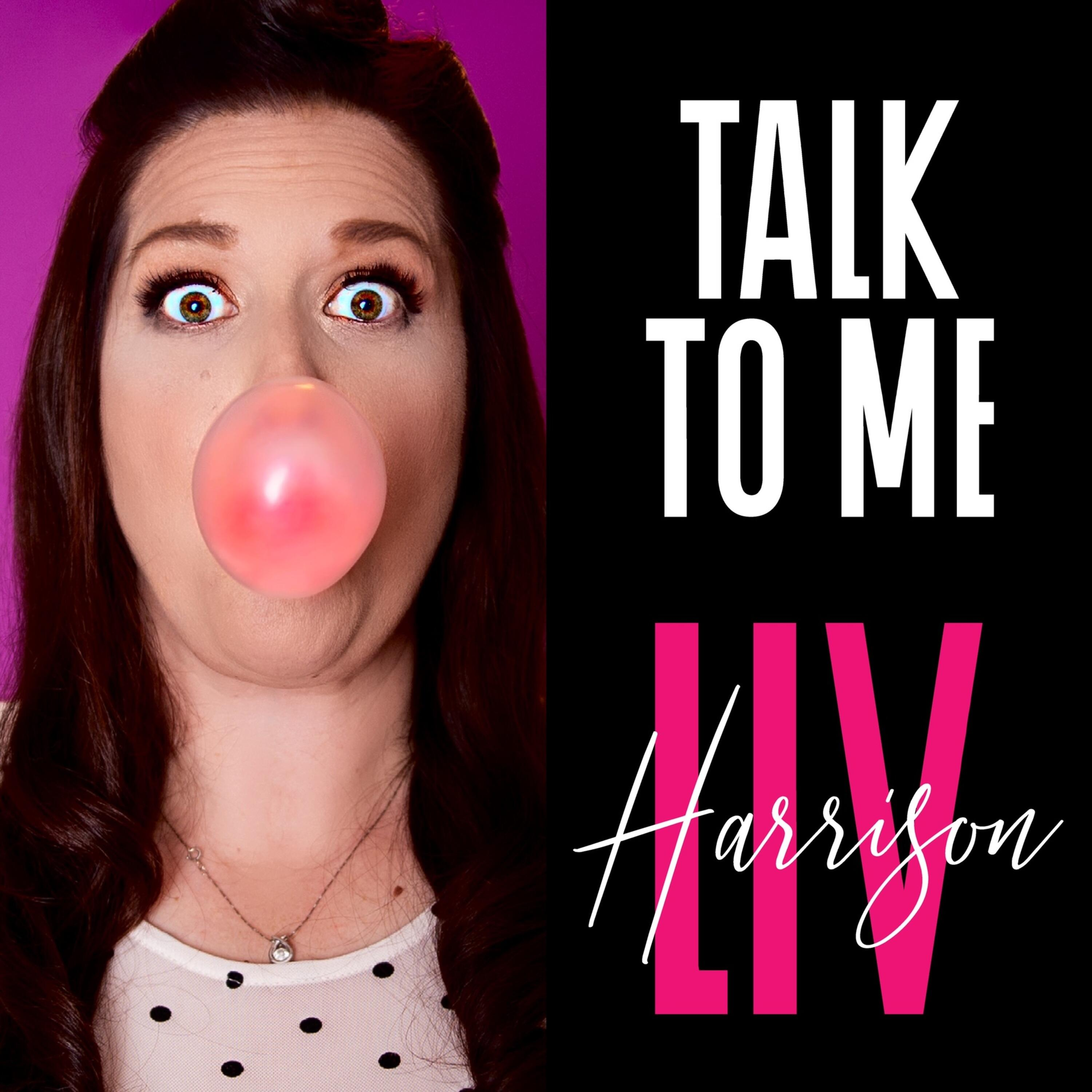 Talk to Me with Liv Harrison