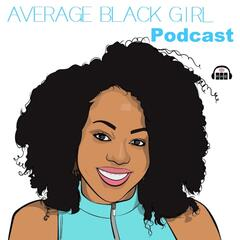 Average Black Girl's Podcast