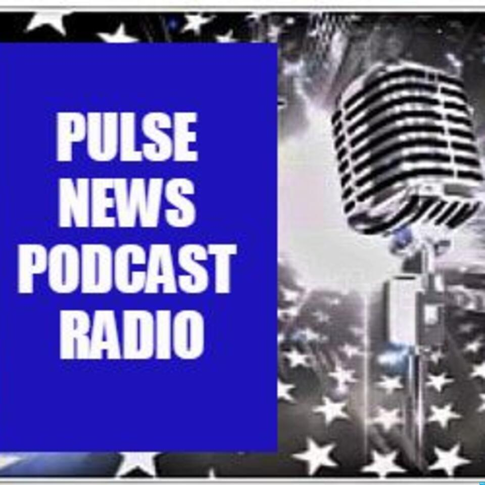 The New Pulse News Podcast Radio