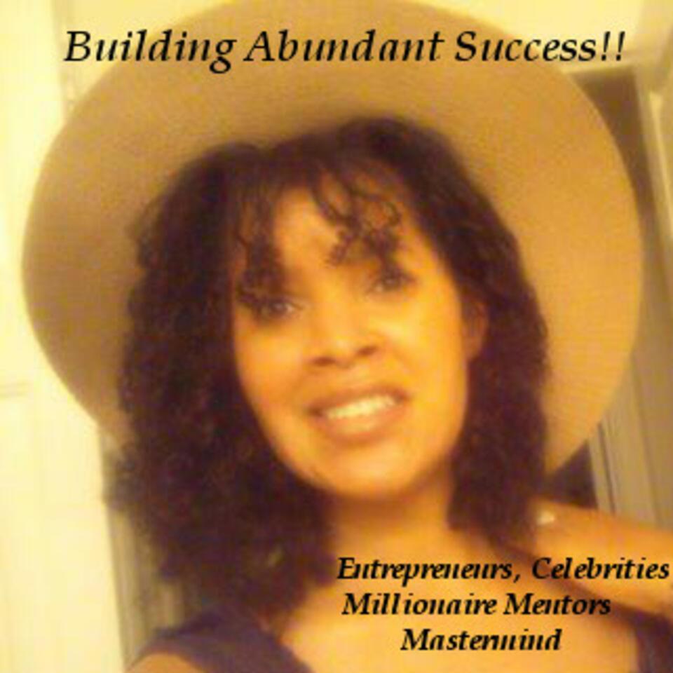 Building Abundant Success!!© with Sabrina-Marie