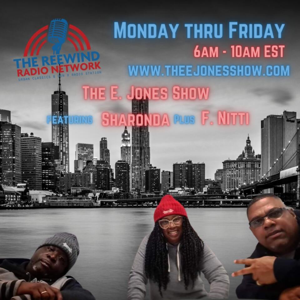 The E.Jones Show Feat Sharonda Podcast