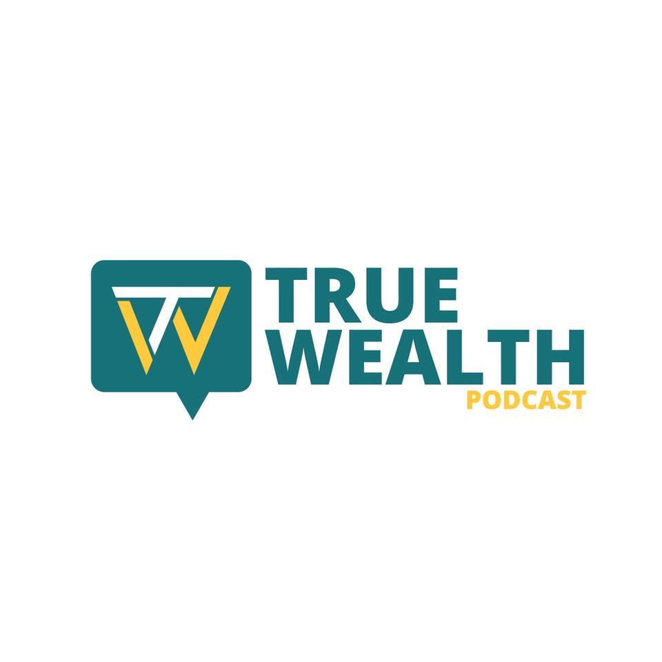 True Wealth Podcast