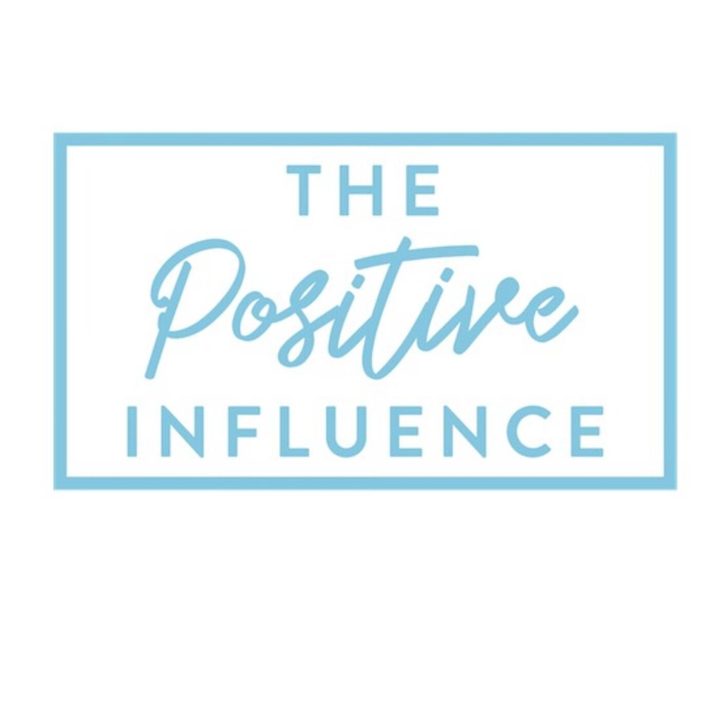 The Positive Influence