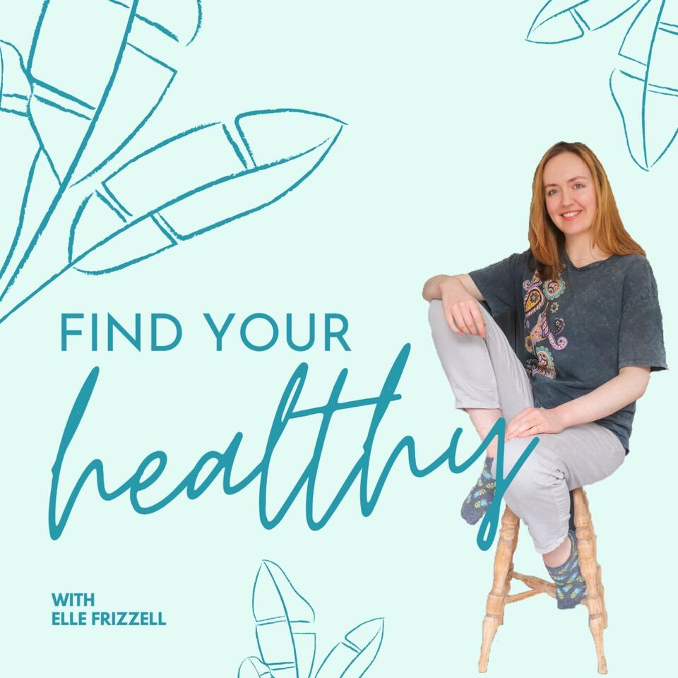 FIND YOUR HEALTHY