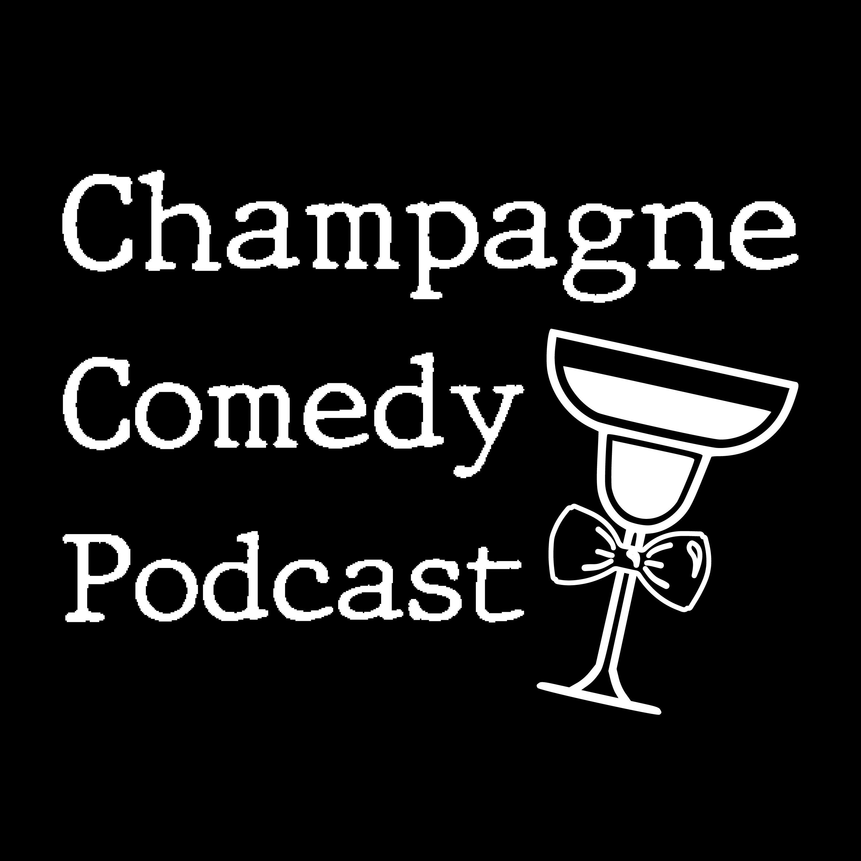 Champagne Comedy Podcast