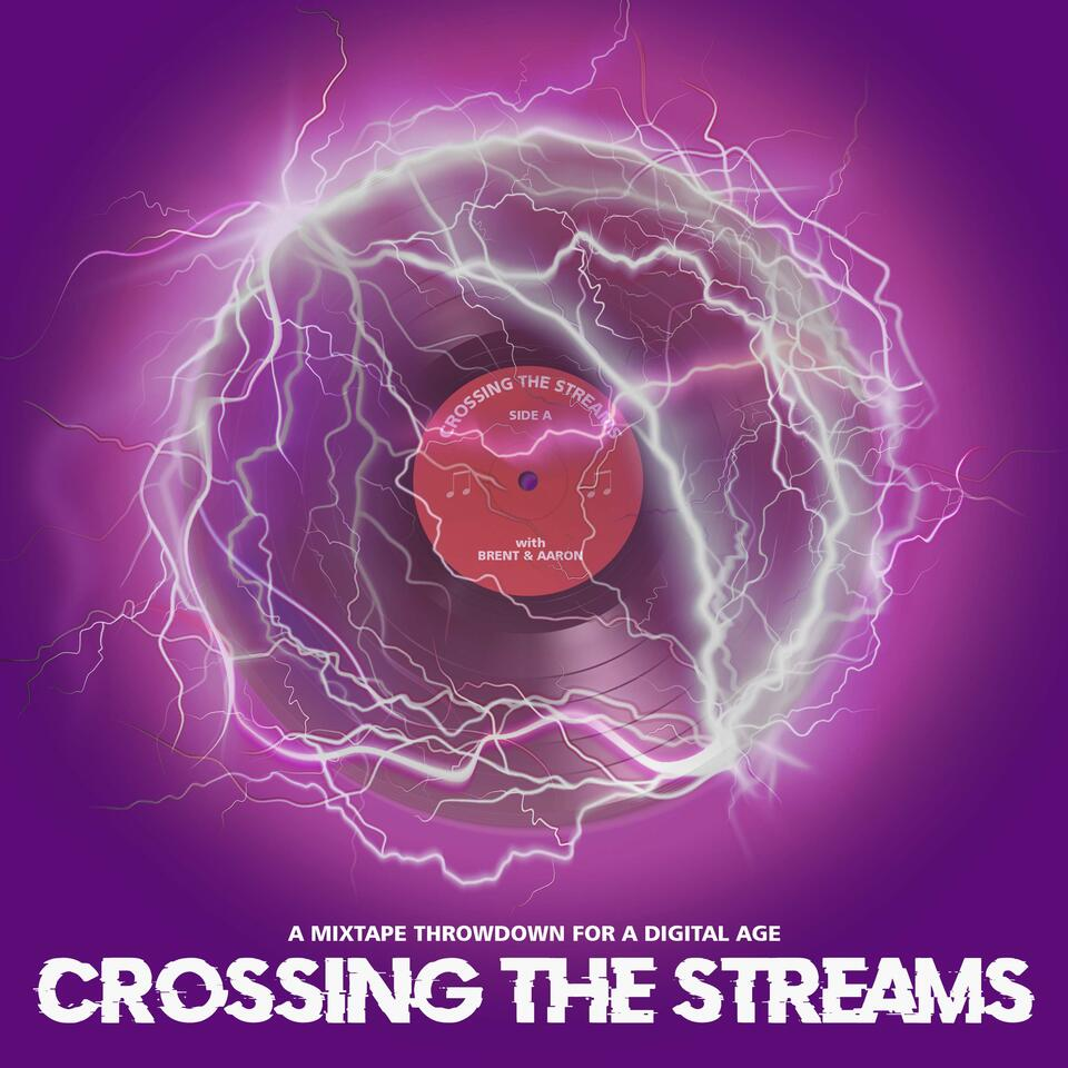 Crossing the Streams with Brent and Aaron