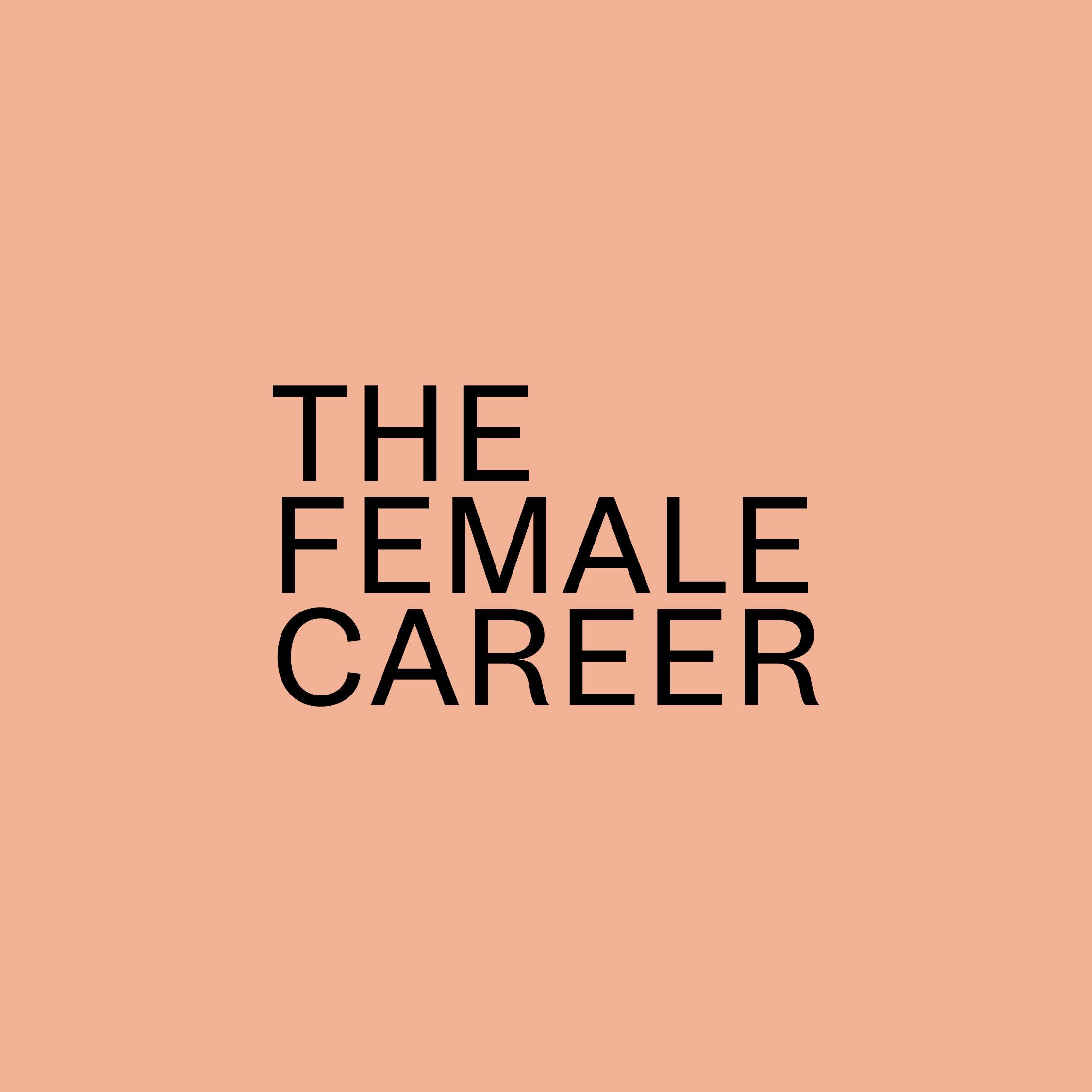 The Female Career. Trailblazing New Zealand women share their career journeys