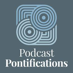 Podcast Pontifications