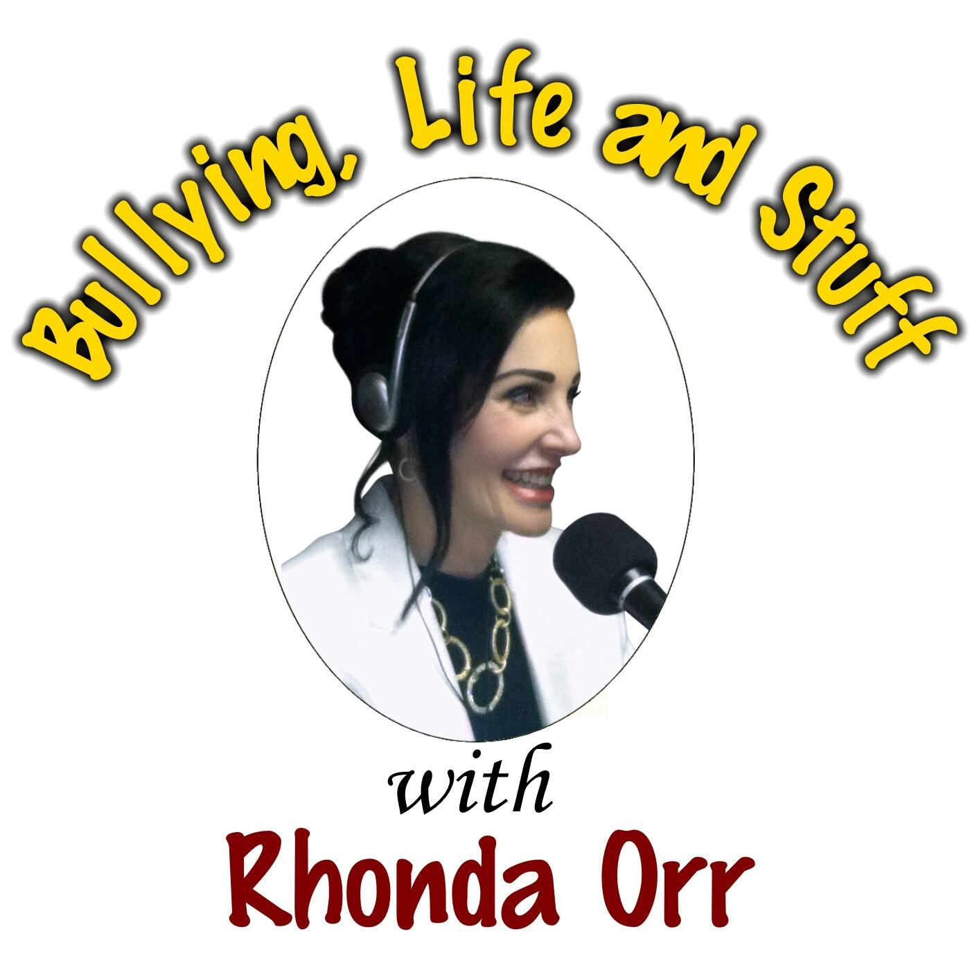 Bullying, Life & Stuff with Rhonda Orr