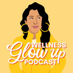 Wellness Glow Up Podcast
