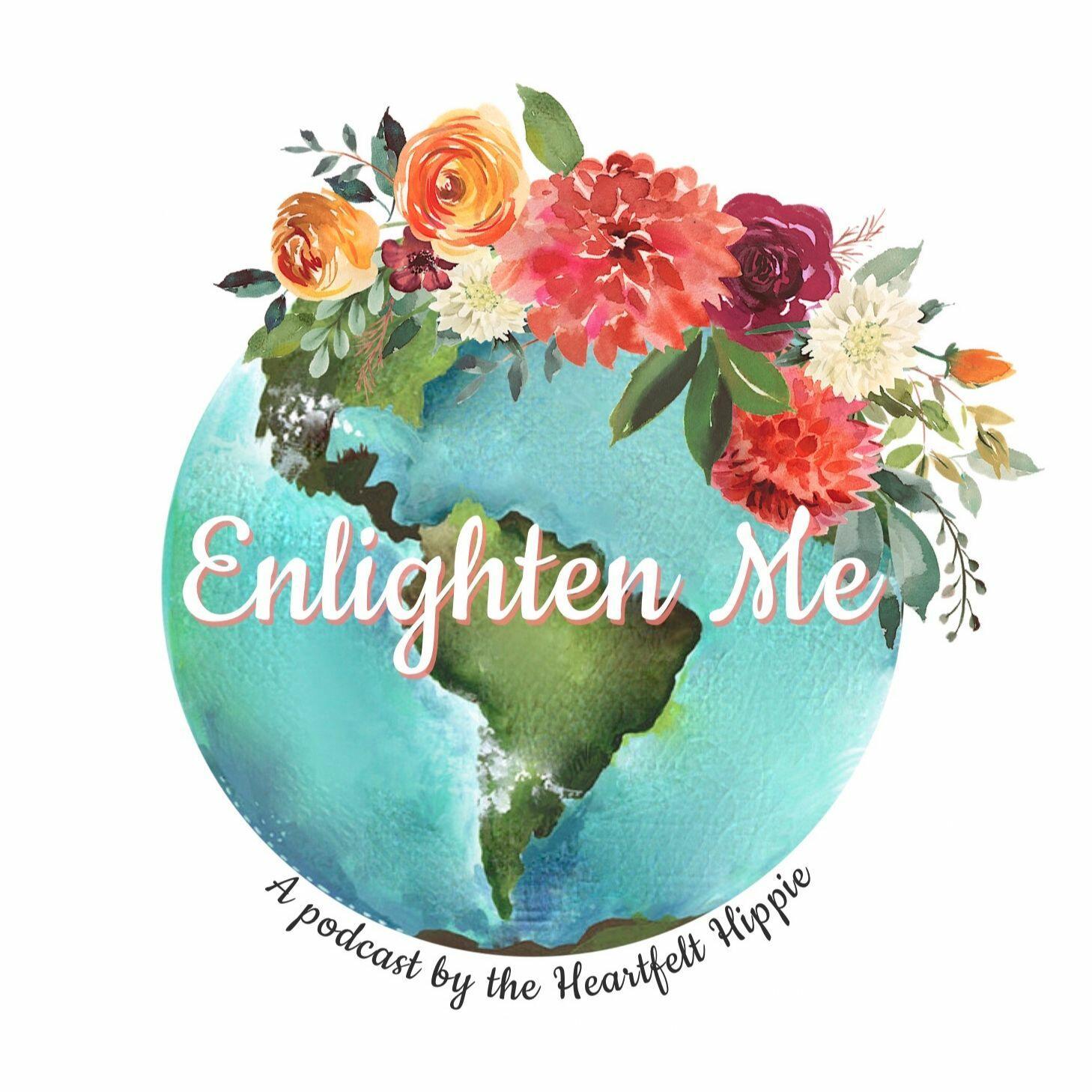 The Enlighten Me Podcast