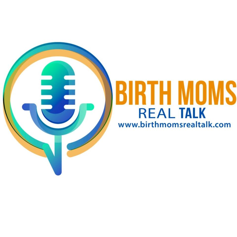Birth Moms Real Talk