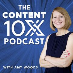 The Content 10x Podcast: Repurpose Your Content, Maximize Your Reach, Grow  Your Audience